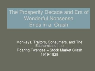 The Prosperity Decade and Era of Wonderful Nonsense  Ends in a  Crash