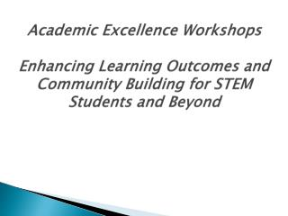 Academic Excellence Workshops
