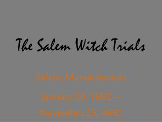 The Salem Witch Trials