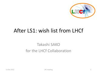 After LS1: wish list from  LHCf