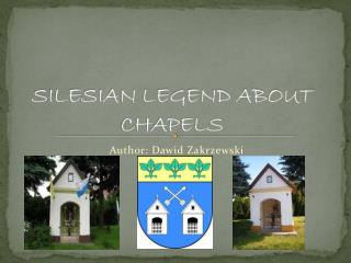 SILESIAN LEGEND ABOUT CHAPELS