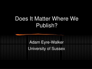 Does It Matter Where We Publish?