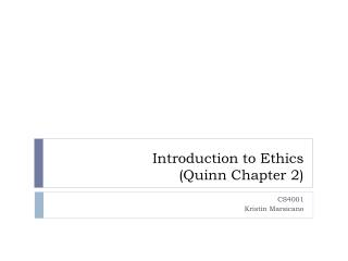 Introduction to Ethics ( Quinn Chapter 2)