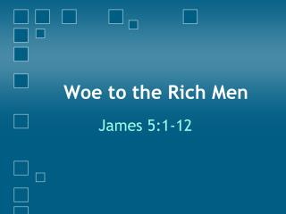 Woe to the Rich Men