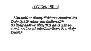 Acts 19:2 (NKJV)