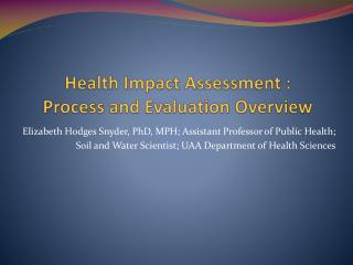 Health Impact Assessment :  Process and Evaluation Overview
