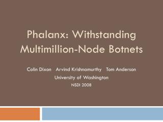 Phalanx: Withstanding Multimillion-Node  Botnets