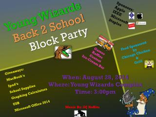 Young Wizards  Back 2 School  Block Party
