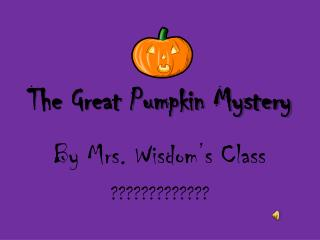 The Great Pumpkin Mystery