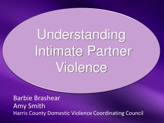 Barbie Brashear Amy Smith Harris County Domestic Violence Coordinating Council