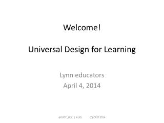 Welcome! Universal Design for Learning