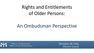 Rights and Entitlements  of Older Persons: An Ombudsman Perspective