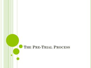 The Pre-Trial Process