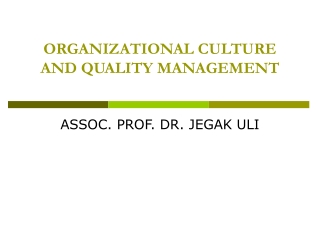ORGANIZATIONAL CULTURE AND QUALITY MANAGEMENT