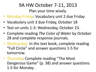 9A HW October 7-11, 2013 Plan your time wisely.