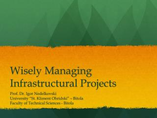 Wisely Managing Infrastructural Projects