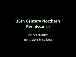 16th Century  Northern Renaissance