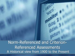 Norm-Referenced and Criterion-Referenced  Assessments