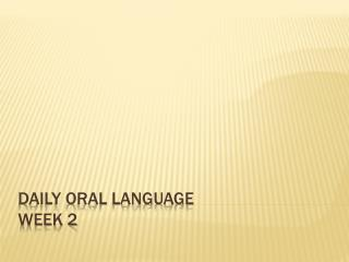 Daily Oral Language Week 2