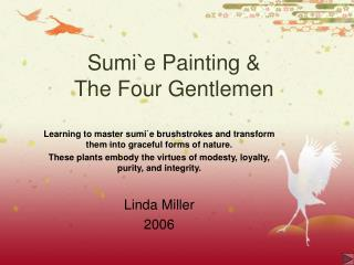 Sumi`e Painting &  The Four Gentlemen