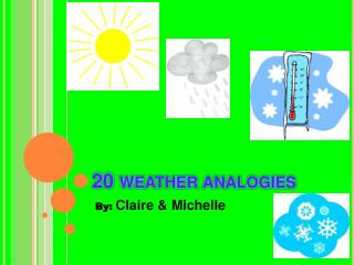 20 weather analogies