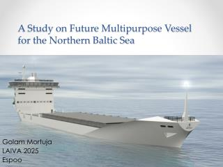 A Study on Future Multipurpose Vessel for the Northern Baltic Sea