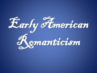 Early American Romanticism