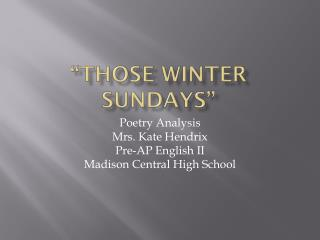 """Those Winter Sundays"""