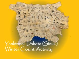 Yanktonai   Dakota (Sioux ) Winter Count Activity