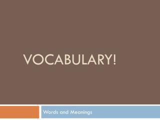Vocabulary!