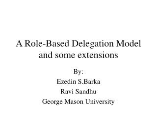 A Role-Based Delegation Model and some extensions