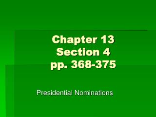 Chapter 13 Section 4 pp. 368-375
