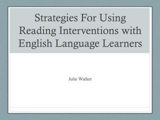Strategies For Using Reading Interventions with English Language Learners