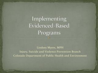 Implementing  Evidenced-Based Programs
