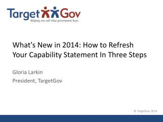 What's New in 2014: How to Refresh Your Capability Statement In Three Steps