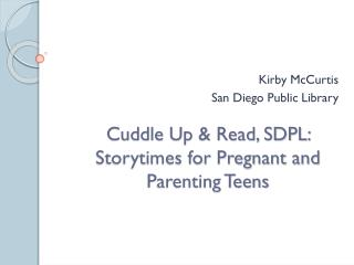 Cuddle Up & Read, SDPL: Storytimes for Pregnant and Parenting Teens