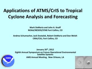 Applications of ATMS/ CrIS  to Tropical Cyclone Analysis and Forecasting