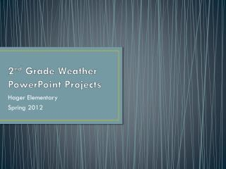 2 nd  Grade Weather PowerPoint Projects