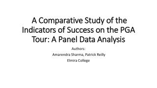 A Comparative Study of the Indicators of Success on the PGA Tour: A Panel Data Analysis