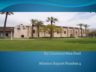My Mission Report on San Gabriel Arcangel