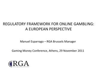 REGULATORY FRAMEWORK FOR ONLINE GAMBLING: A EUROPEAN PERSPECTIVE