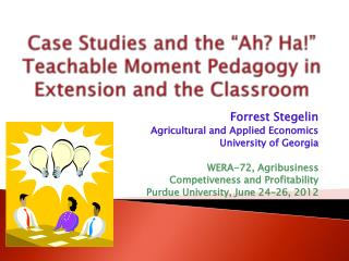 "Case Studies and the ""Ah? Ha!"" Teachable Moment Pedagogy in Extension and the Classroom"