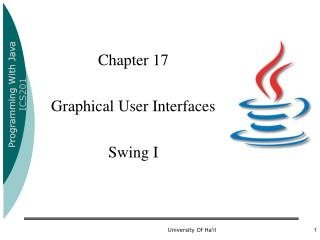 Chapter 17 Graphical User Interfaces Swing I