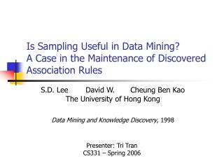 Is Sampling Useful in Data Mining  A Case in the Maintenance of Discovered Association Rules