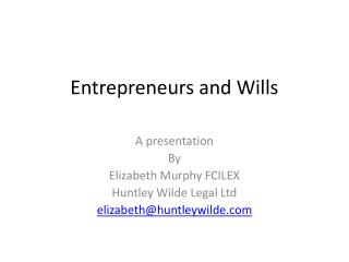 Entrepreneurs and Wills