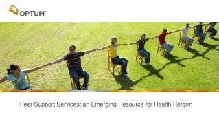 Peer Support  Services:  an Emerging Resource for Health Reform