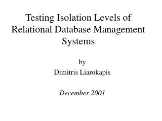 Testing Isolation Levels of Relational Database Management Systems