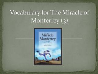 Vocabulary for The Miracle of Monterrey (3)