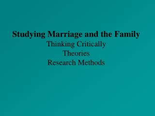 Studying Marriage and the Family Thinking Critically  Theories Research Methods