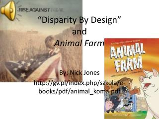 """Disparity By Design""  and Animal Farm"